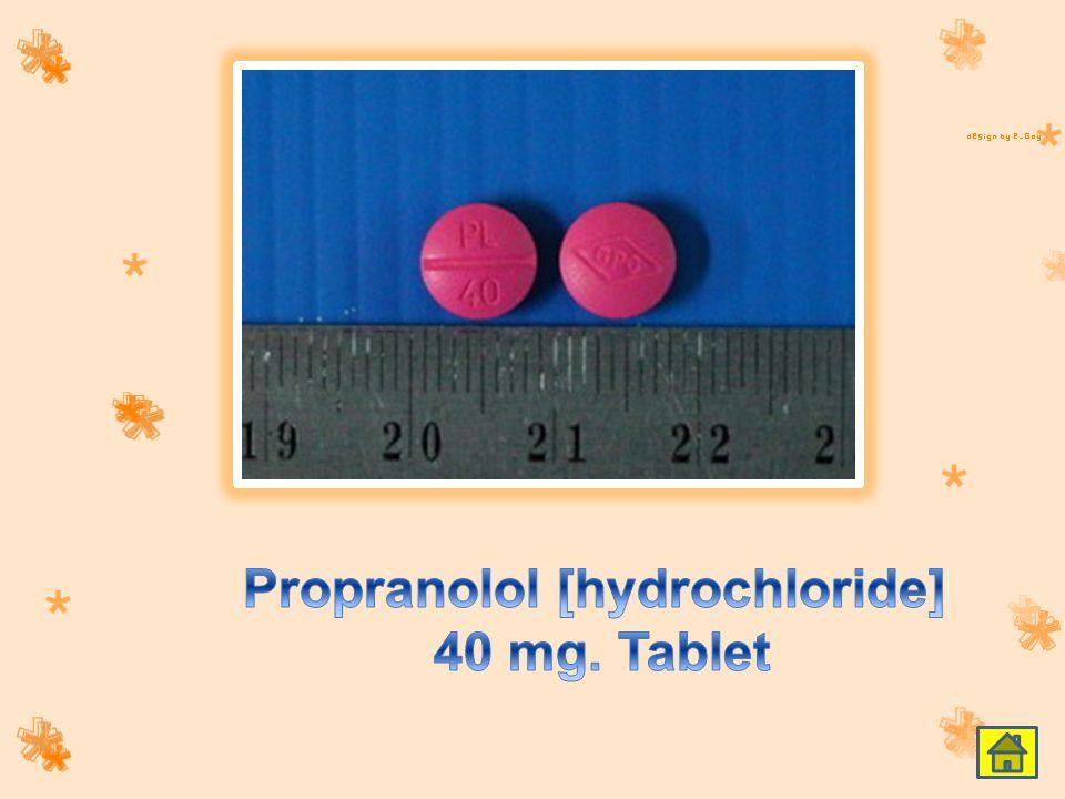Propranolol [hydrochloride] 40 mg. Tablet